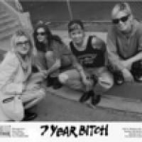 7 Year Bitch