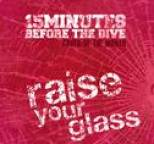 15 Minutes Before The Dive - Raise Your Glass (Cover of the Month)