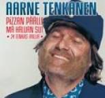 Aarne Tenkanen - Pizzan päälle mä haluan sut - 24 Tenkasrallia