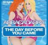 Abbacadabra - Almighty Presents: The Day Before You Came