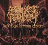 Abominable Putridity - In the End of Human Existance