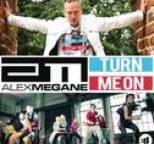 Alex Megane - Turn Me On