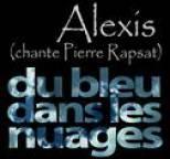 Alexis - Du bleu dans les nuages (Alexis chante Pierre Rapsat)