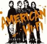 American Hi-Fi - Hearts on Parade
