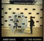 Andy Davis - Let The Woman