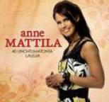 Anne Mattila - 40 Unohtumatonta Laulua