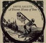 Anvil Salute - A Discreet History of Bone