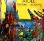 Atoll - Musiciens-Magiciens