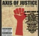 Axis Of Justice - Concert Series, Volume 1