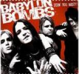 Babylon Bombs - Doin' You Nasty