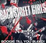 Backstreet Girls - Boogie Till You Bleed ! (Best Of)