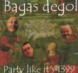 Bagas Degol - Tonight We're Going To Party Like It's 1399