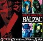 BALZAC - Out of the Grave and Into the Dark