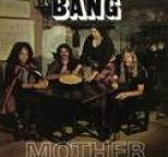 Bang - Mother / Bow To The King