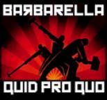 Barbarella - Quid Pro Quo