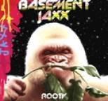 Basement Jaxx - Rooty