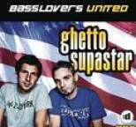 Basslovers United - Ghetto Supastar