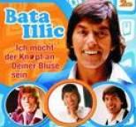 Bata Illic - Ich möcht' der Knopf an deiner Bluse sein - Das Beste vom Besten