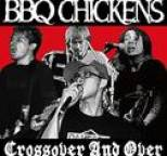 Bbq Chickens - Crossover And Over