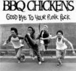 Bbq Chickens - Good Bye To Your Punk Rock