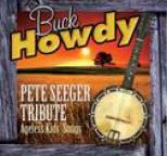 Buck Howdy - Pete Seeger Tribute - Ageless Kids' Songs