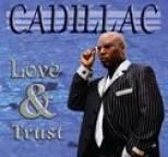 Cadillac - Love & Trust