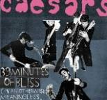 Caesars - 39 Minutes of Bliss