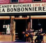 Candy Butchers - Live At La Bonbonniere