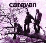Caravan - The Show Of Our Lives - Caravan At The BBC 1968-1975