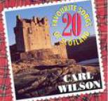 Carl Wilson - 20 Favourite Songs Of Scotland