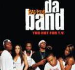 Da Band - Too Hot For T.V.