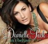 Danielle Peck - Can't Behave