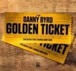 Danny Byrd - Golden Ticket