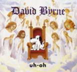 David Byrne - uh-oh