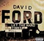 David Ford - Let The Hard Times Roll