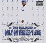 Daz Dillinger - Only On The Left Side
