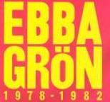 Ebba Grön - Ebba Grön 1978 - 1982