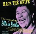 Ella Fitzgerald - The Complete Ella in Berlin: Mack the Knife