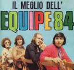 Equipe 84 - Il Meglio