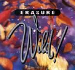 Erasure - Wild!