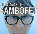 Eric Amarillo - Sambofet