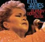 Etta James - Burnin' Down The House