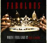 Fabolous - When I Feel Like It