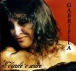 Gabriella - 'E Vicule 'O Scuro