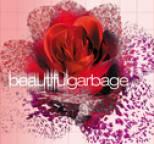 Garbage - Beautiful Garbage