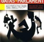Gatas Parlament - Holdning over Underholdning