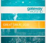Gateway Worship - Great Great God