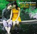 Gavin Castleton - For the Love of Pete