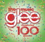 Glee Cast - Glee: The Music - Celebrating 100 Episodes