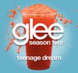 Glee Cast - Teenage Dream (Glee Cast Version)